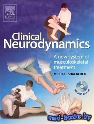 Clinical Neurodynamics. A new system of musculoskeletal treatment - Shacklock Michael