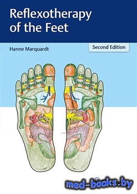 Reflexotherapy of the Feet - Marquardt Hanne - 2017 год