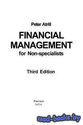 Финансовый менеджмент для неспециалистов - Этрилл П. - 2006 год